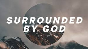 Surrounded by God