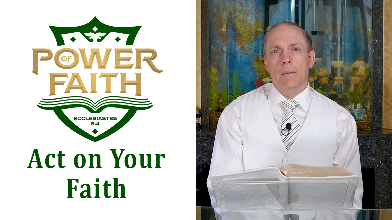 Ep 8  Act on Your Faith