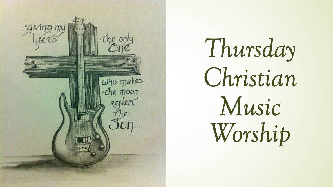 1282021 Thursday Christian Worship Music