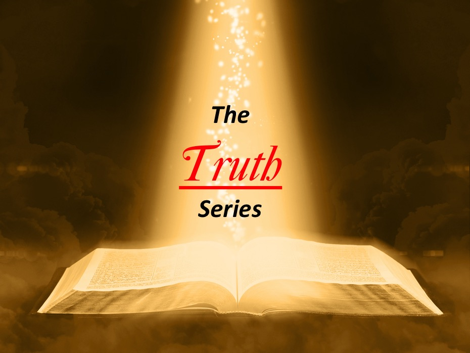 The Truth Series P7 5/30/2017 11 AM