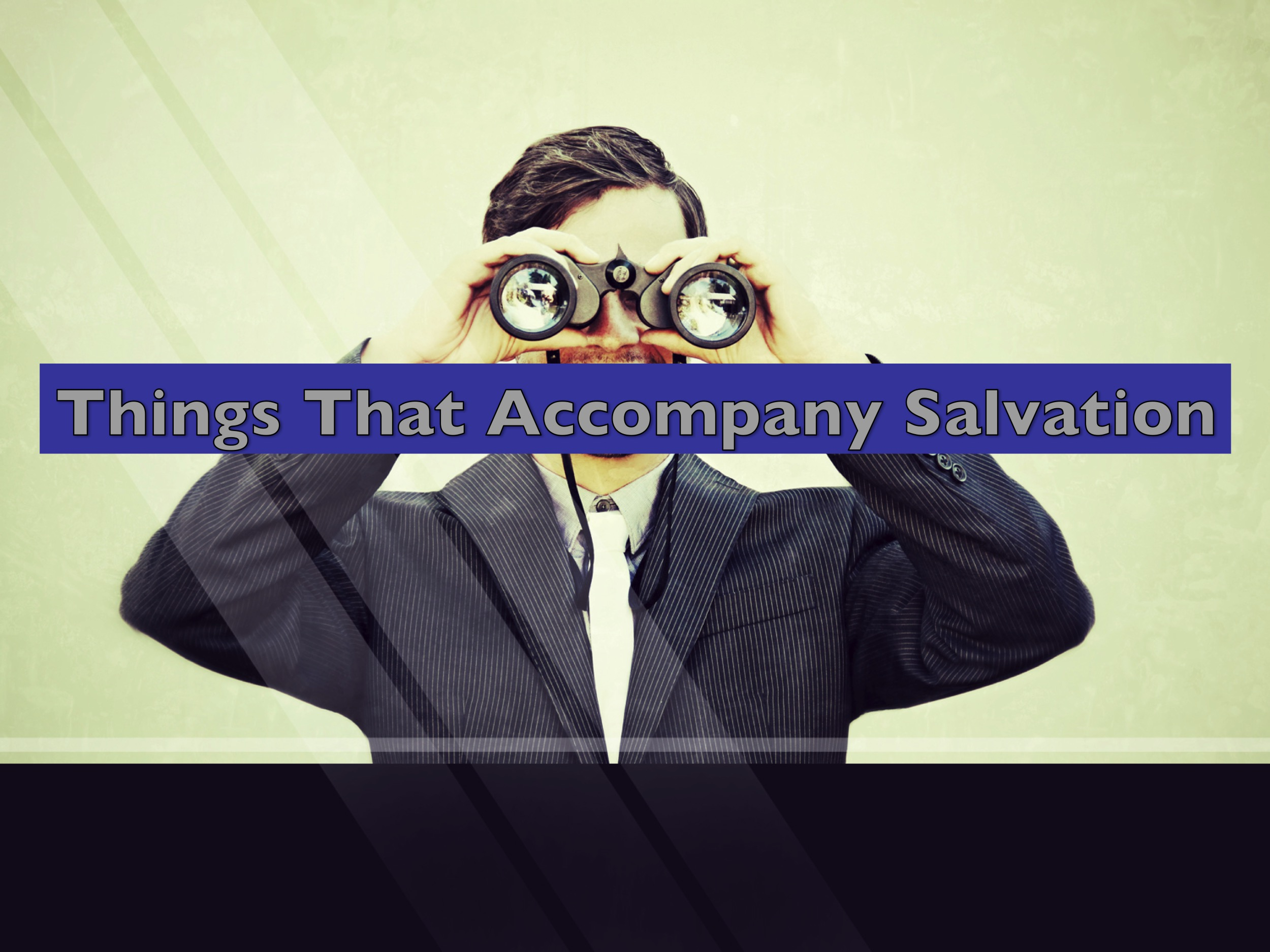 Things That Accompany Salvation P1