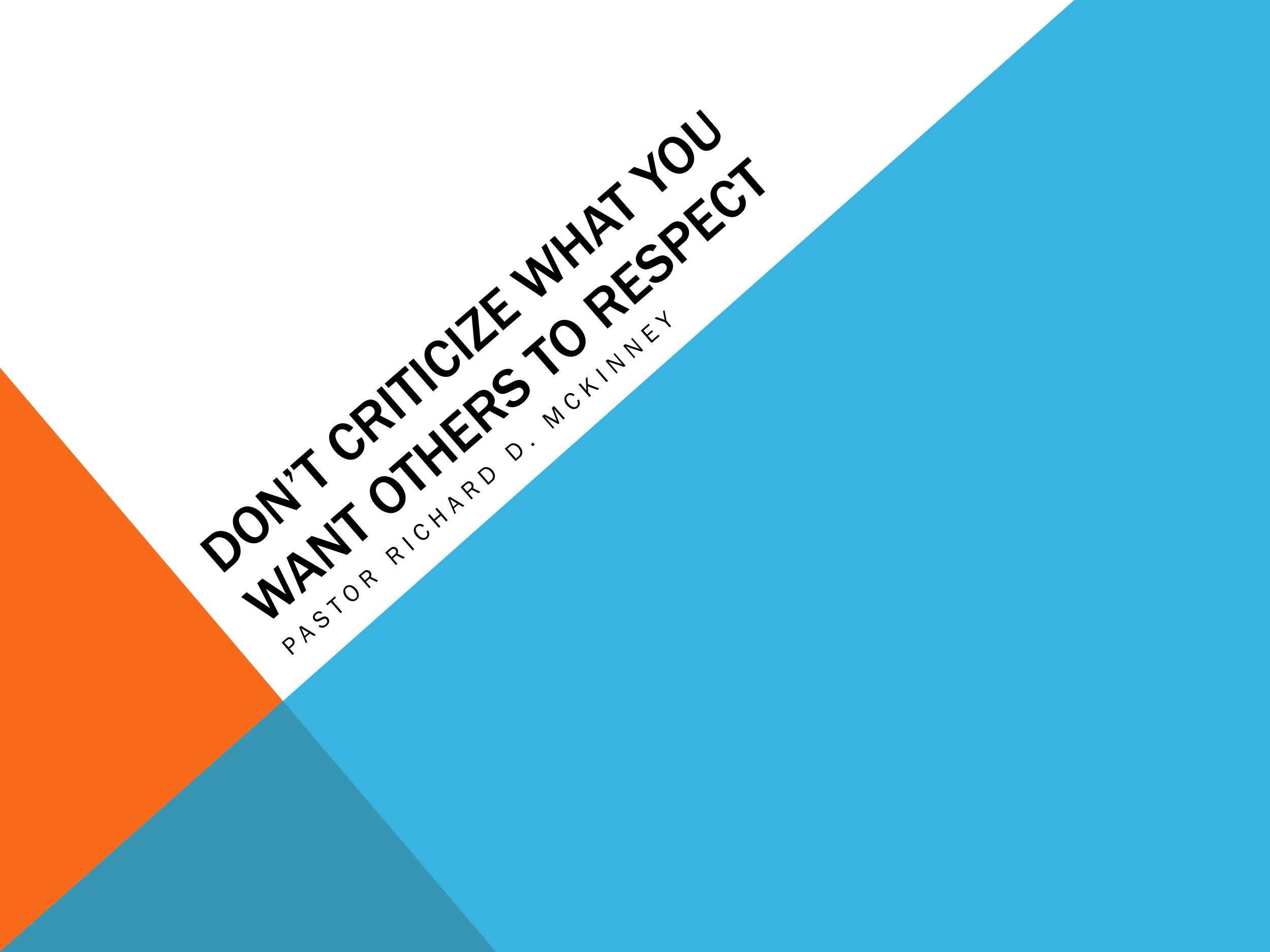 Don't Criticize What You Want Others To Resp.