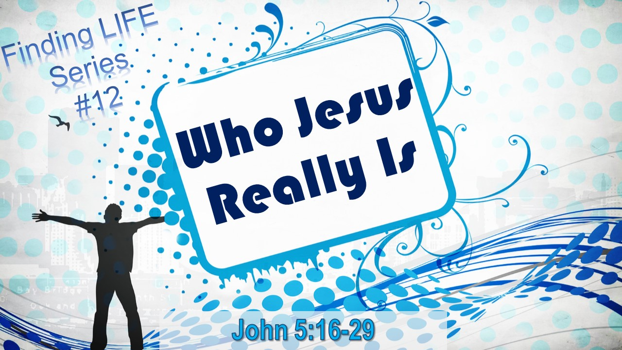 0211 Who Jesus Really Is