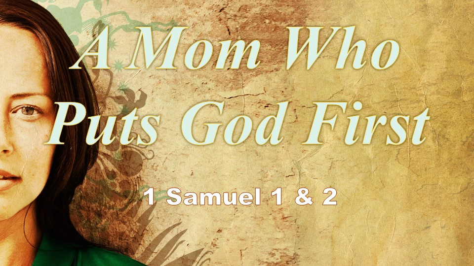 0513 A Mom Who Puts God First