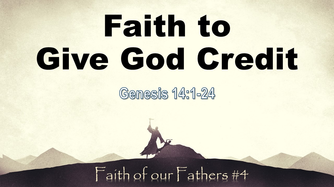 0930 Faith to Give God Credit