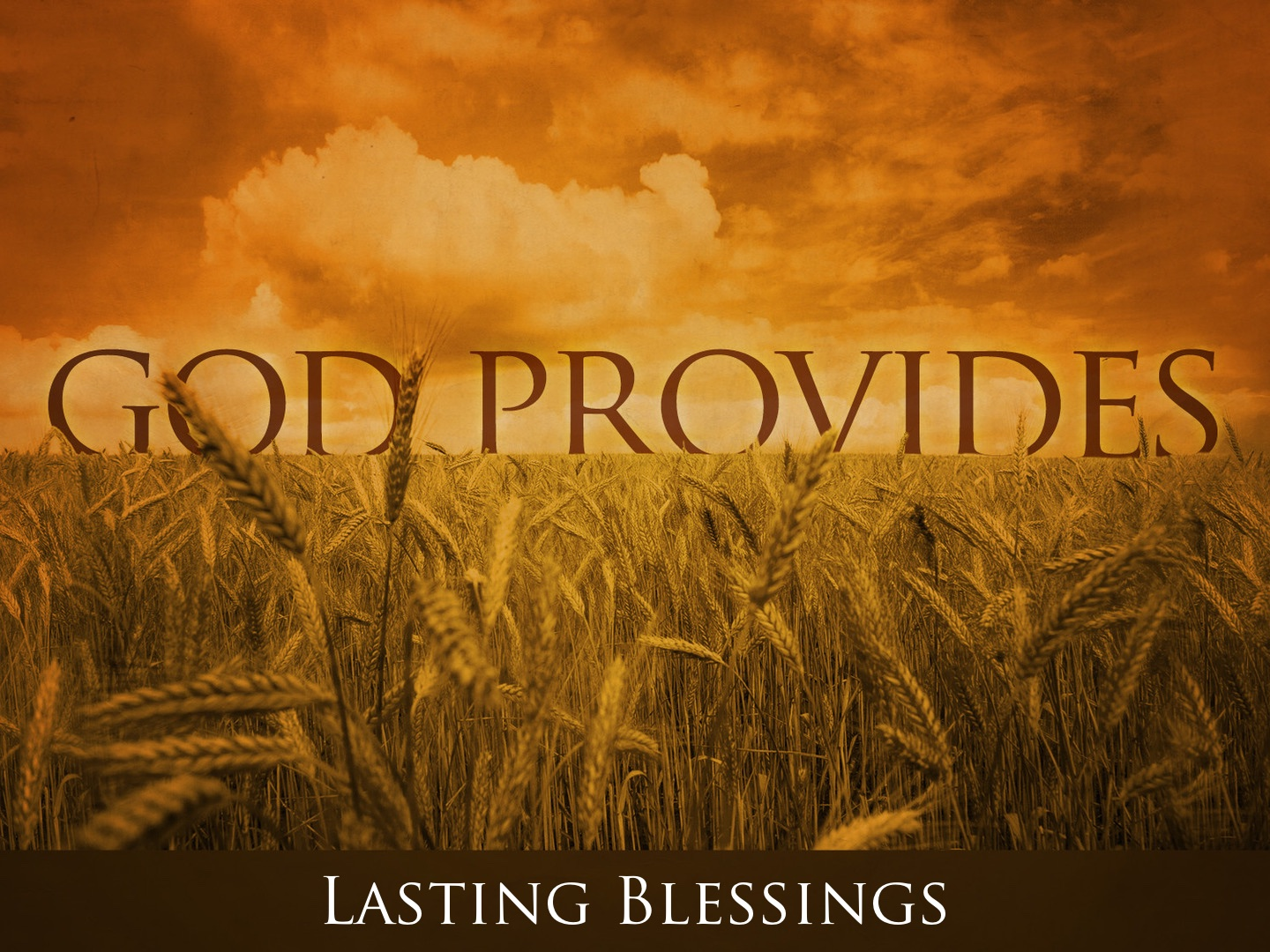 God Provides  Lasting Blessings