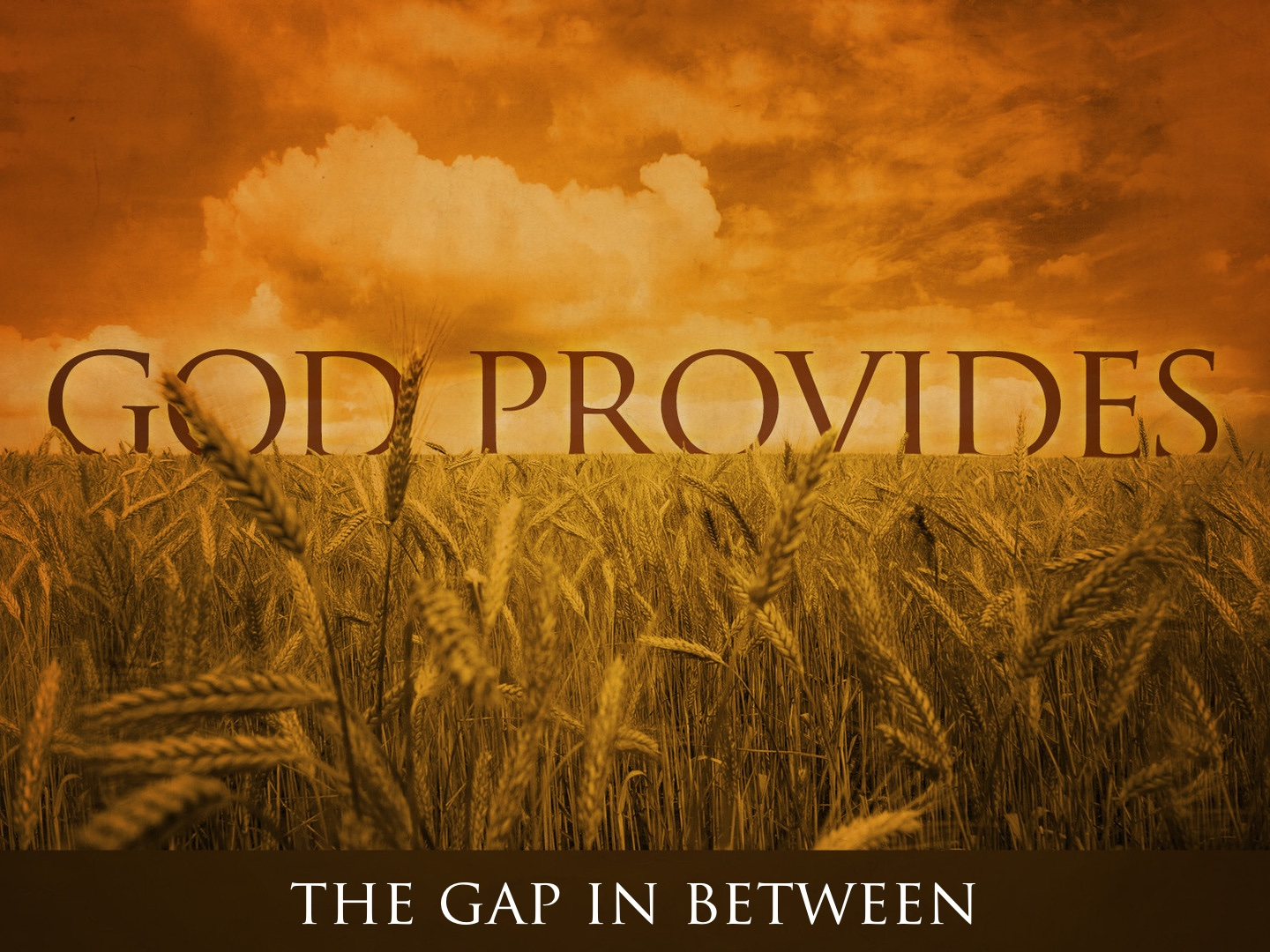 God Provides  The Gap in Between