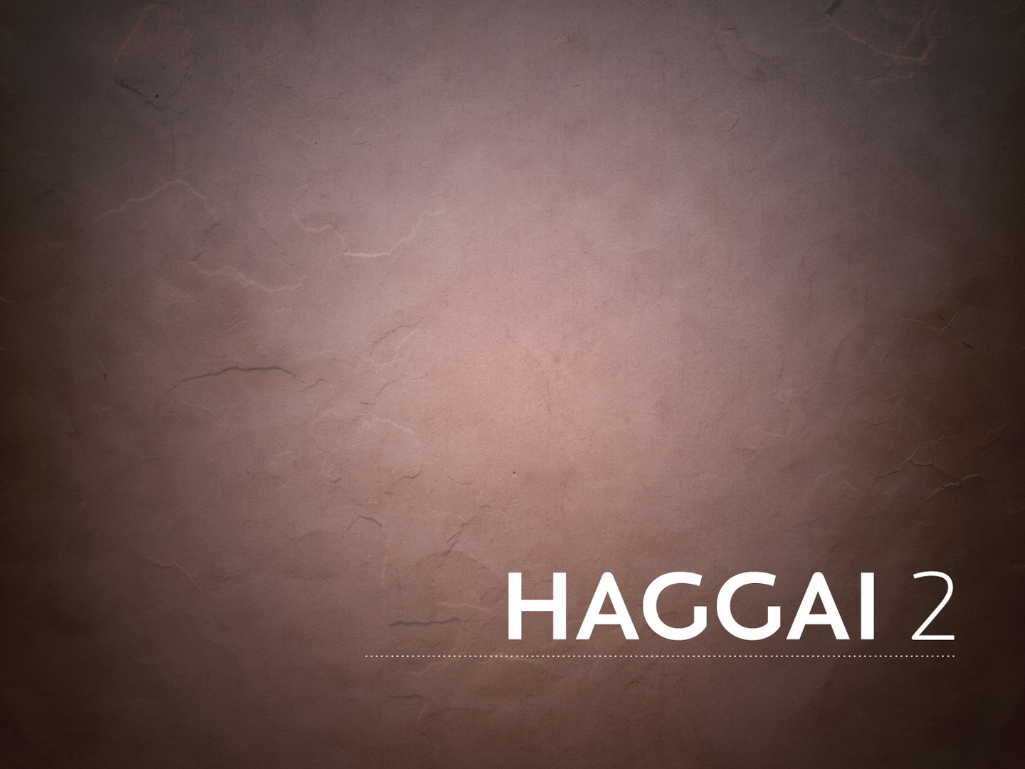Haggai  Give Careful Thought