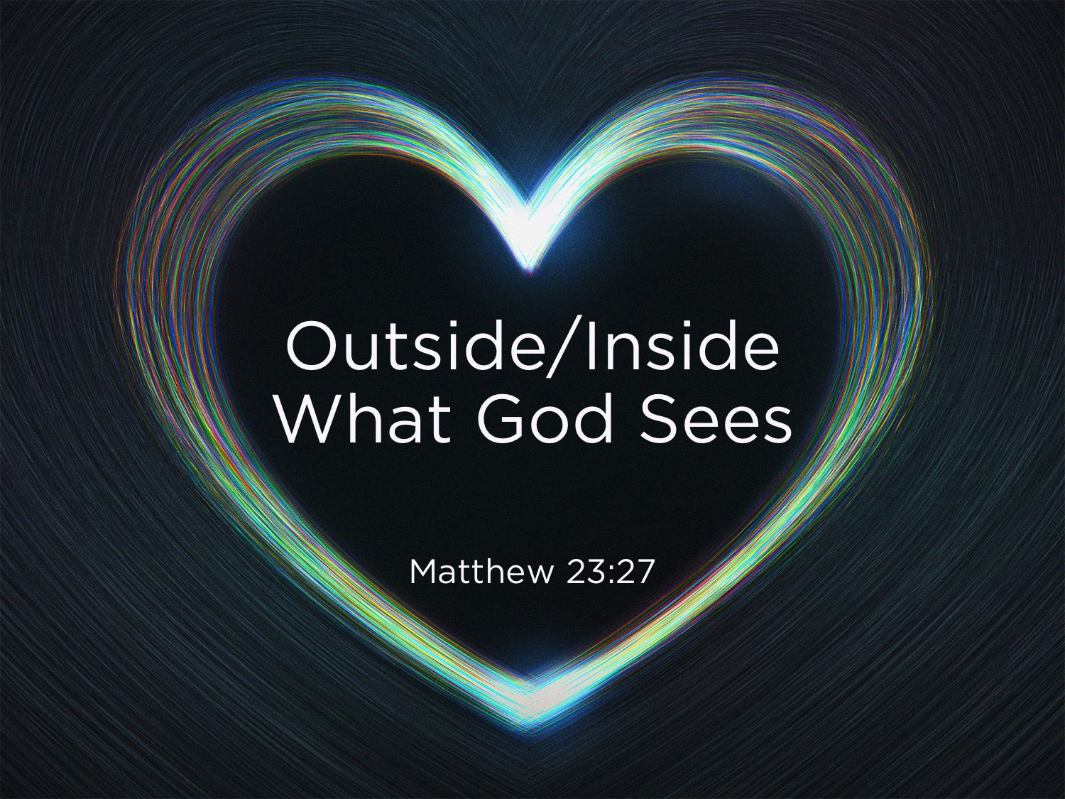 OutsideInside What God Sees