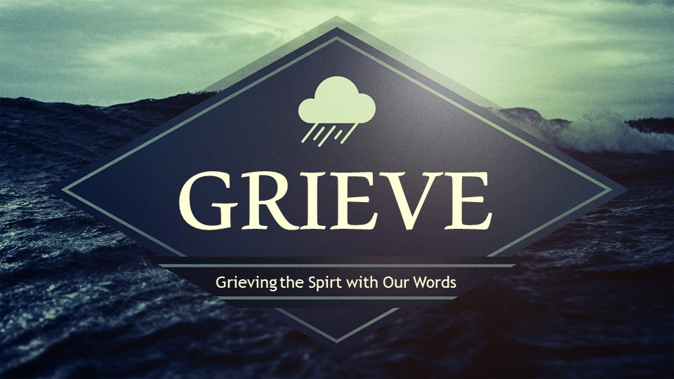 Grieving the Holy Spirit with our Words