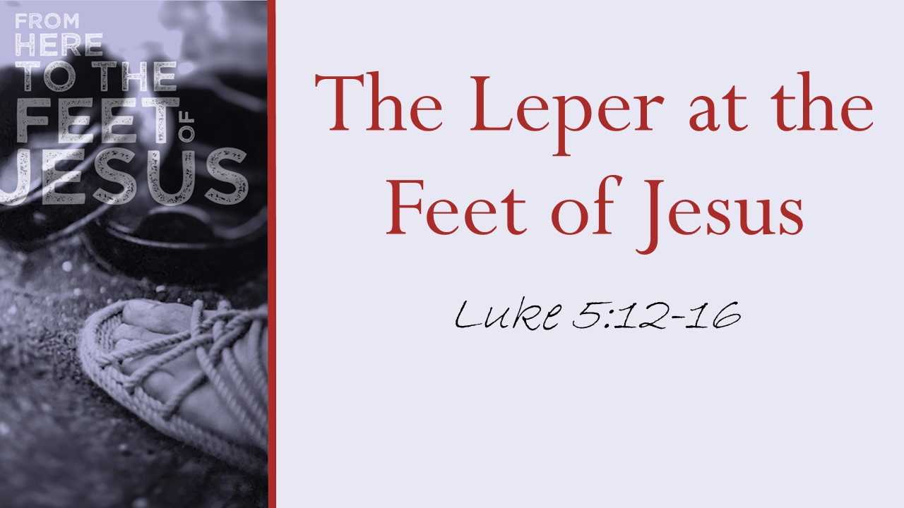 The Leper at the Feet of Jesus