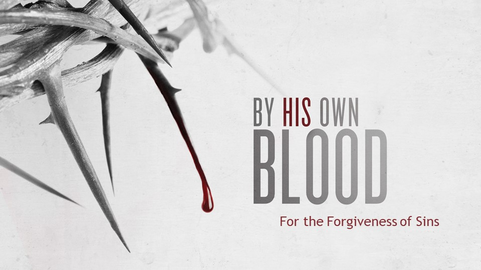 Forgiveness By His Own Blood