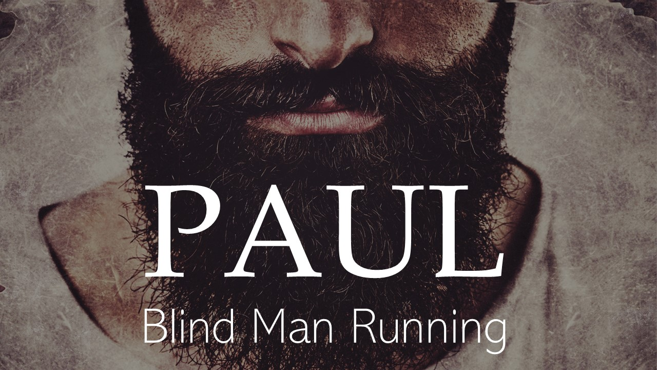 Paul  Blind Man Running