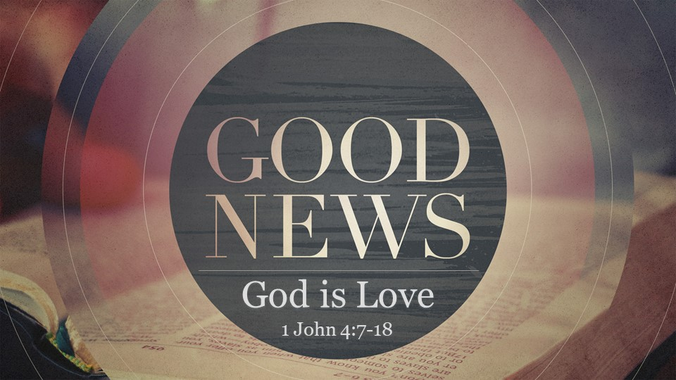 Good News  God is Love
