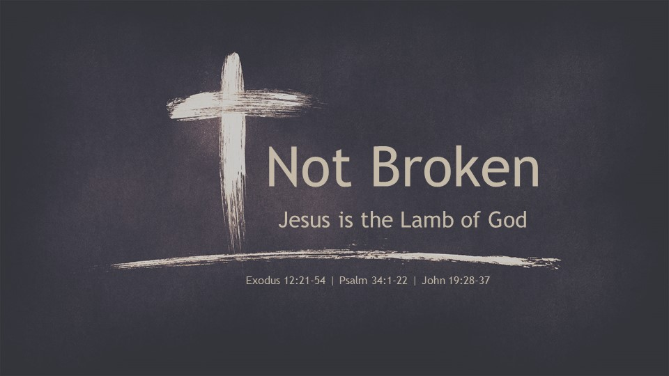 Not BrokenJesus is the Lamb of God