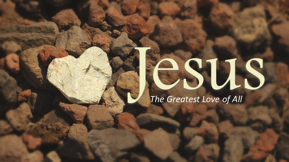 JesusThe Greatest Love of All