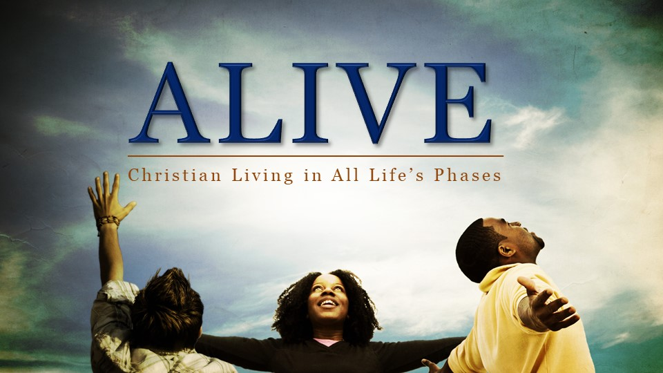 AliveChristian Living in All Lifes Phases