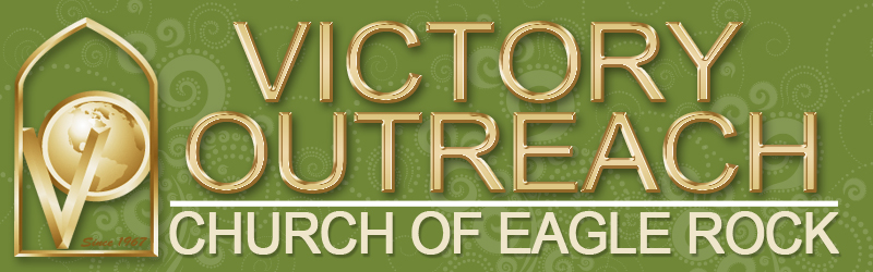 Victory Outreach Eagle Rock of Los Angeles, CA