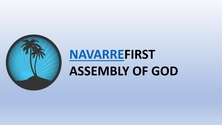 Navarre 1st Assembly of God - Live streaming channel