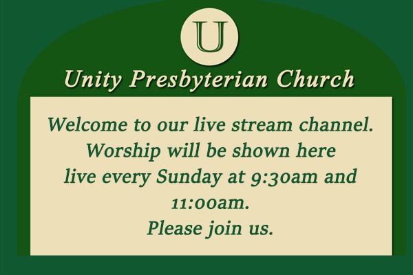 Unity Presbyterian Church PC(USA) - Live streaming channel