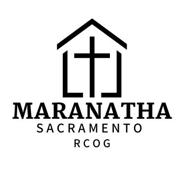 Maranatha Romanian Church of God of Sacramento, CA