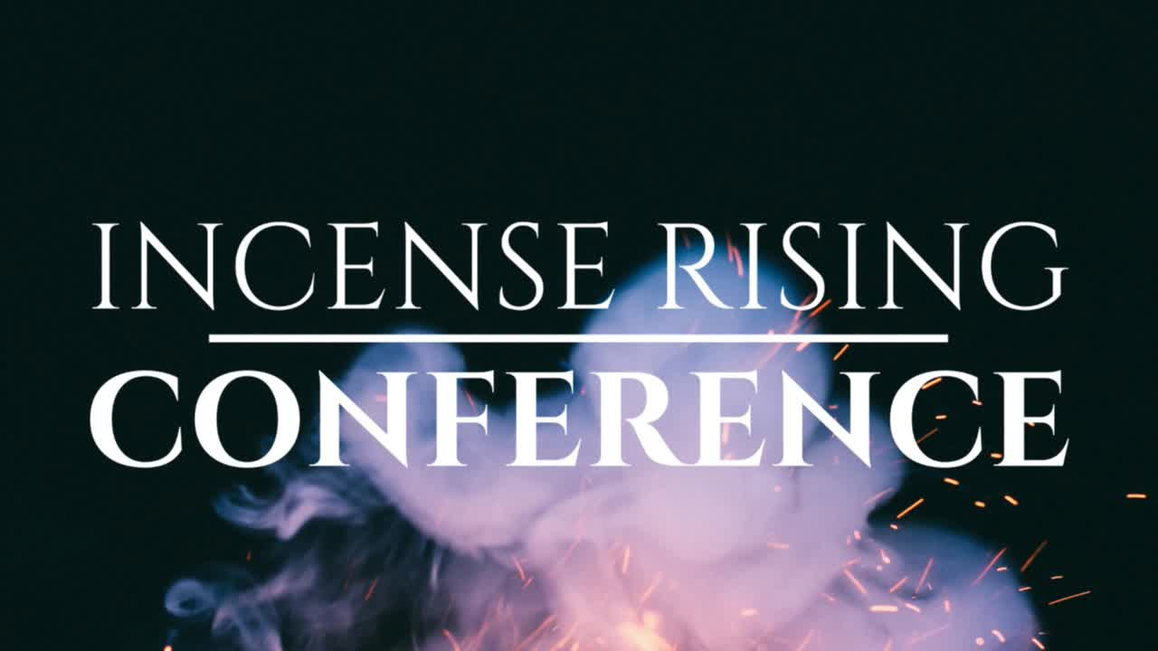 Incense Rising Conference | 8/3/18