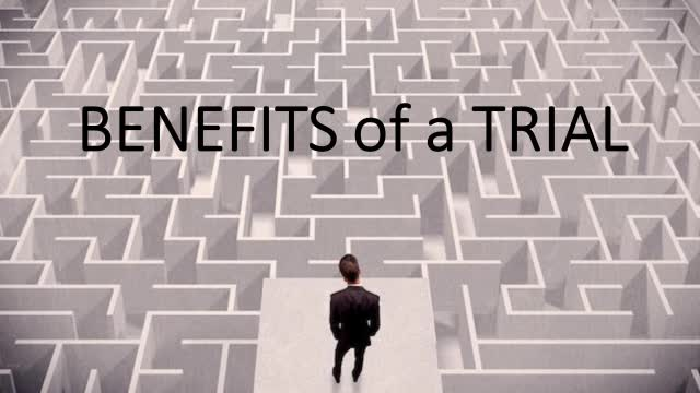 Benefits of a Trial