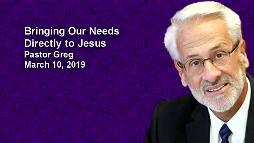 Bringing Our Needs Directly to Jesus