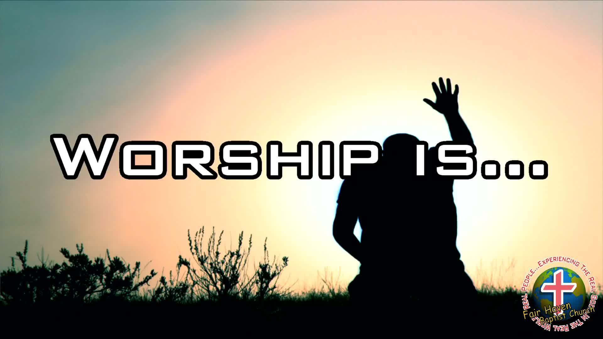 Worship is...