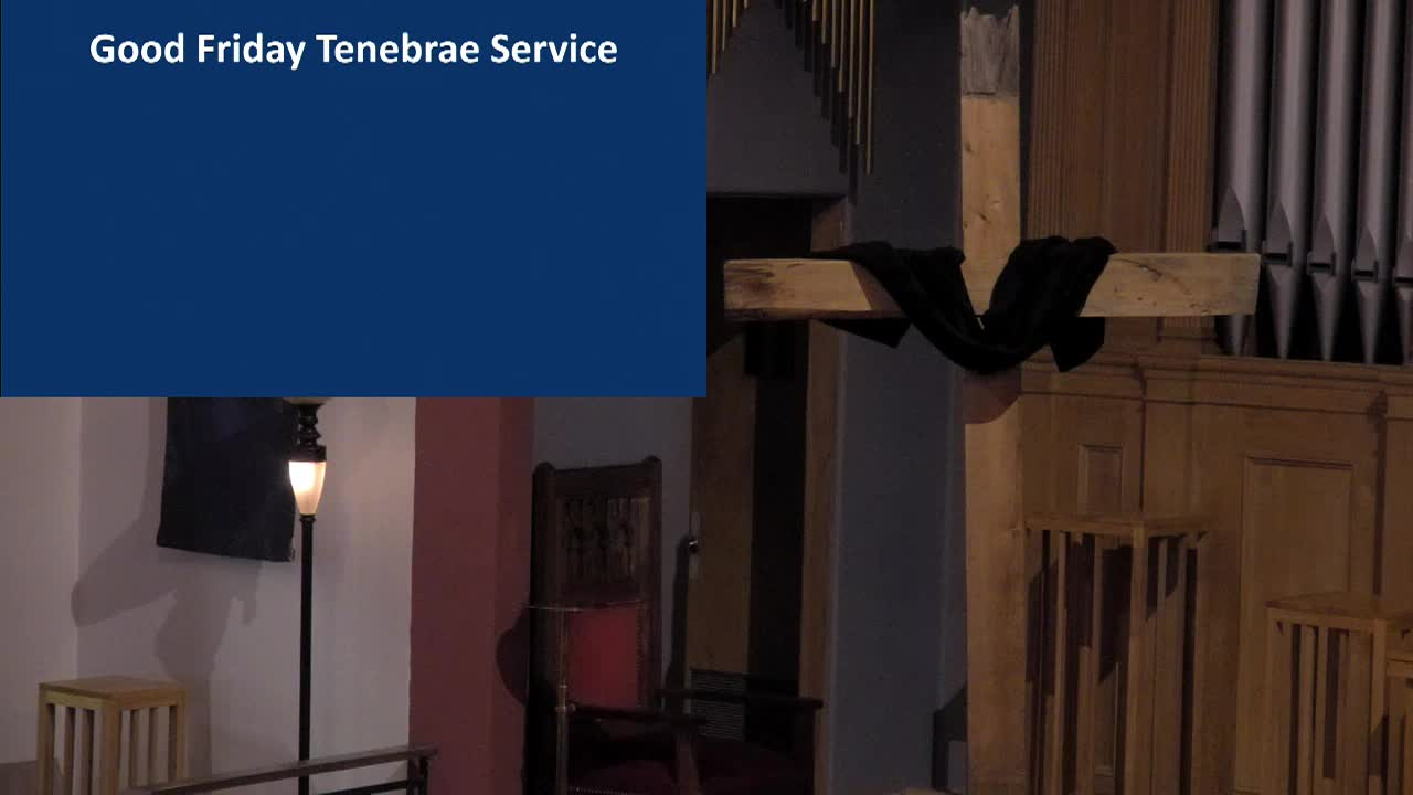 April 19 2019 Good Friday Tenebrae