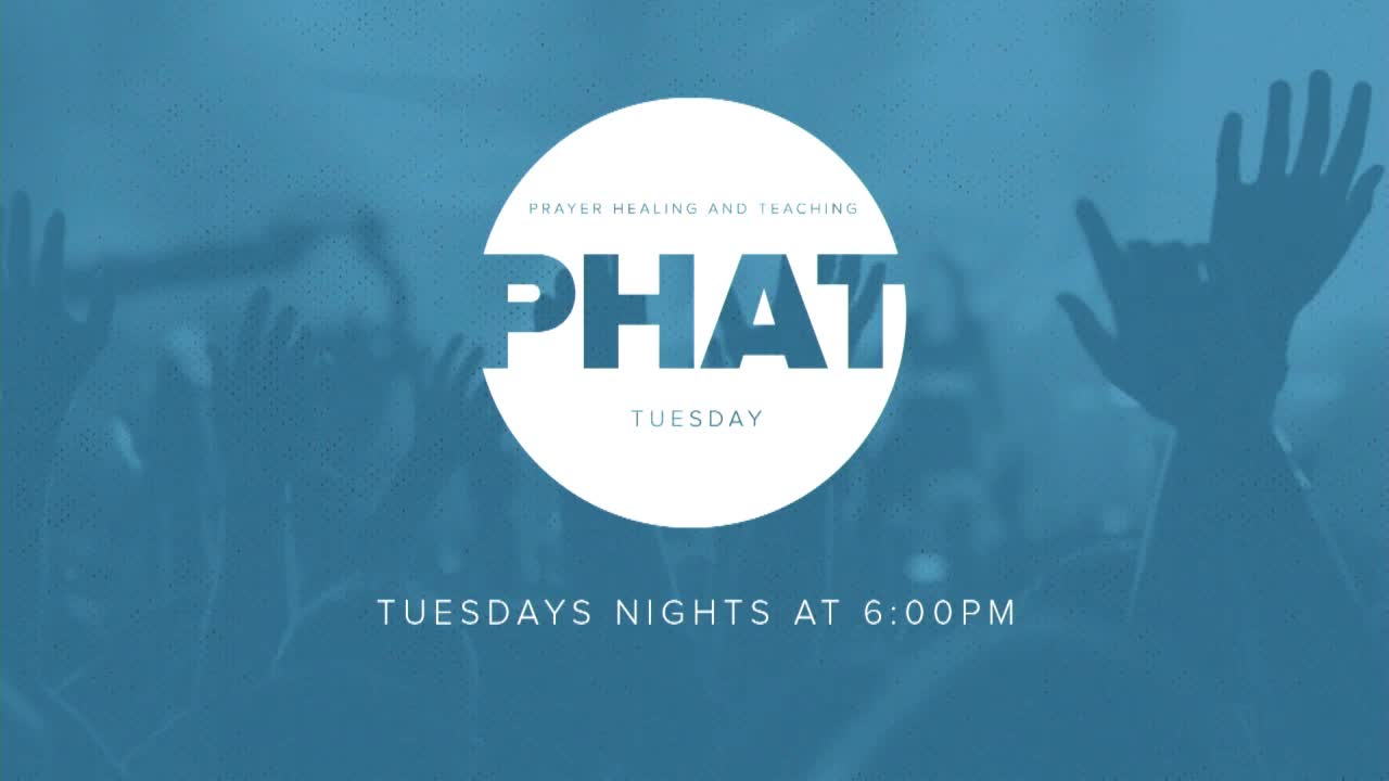 PHAT Tuesday 5.7 6pm