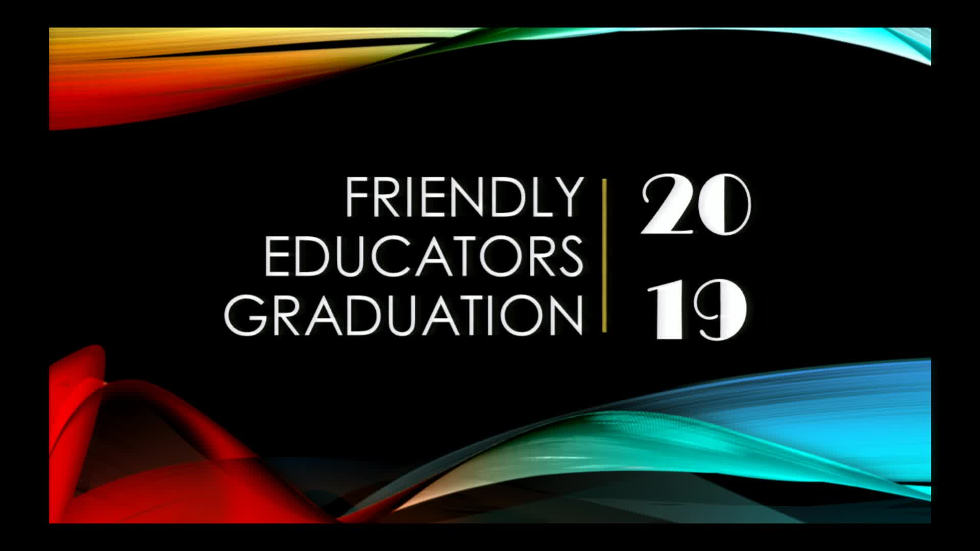Friendly Educators Graduation  2019