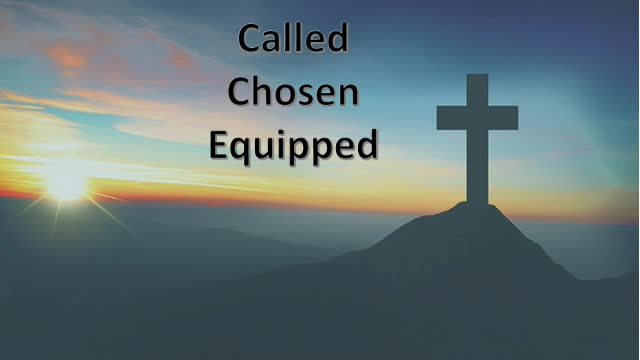 Called Chosen and Equipped