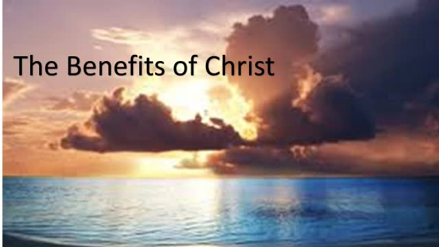 The Benefits of Christ