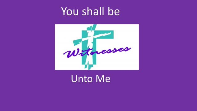 You Shall Be Witnesses Unto Me
