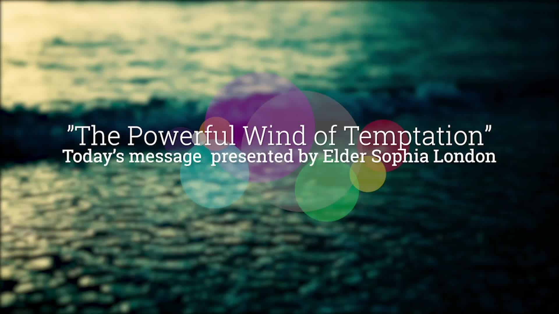 The Powerful Wind of Temptation