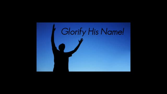 Glorify His Name