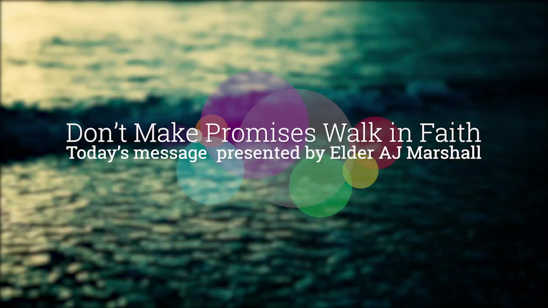 Dont Make Promises Walk In Faith