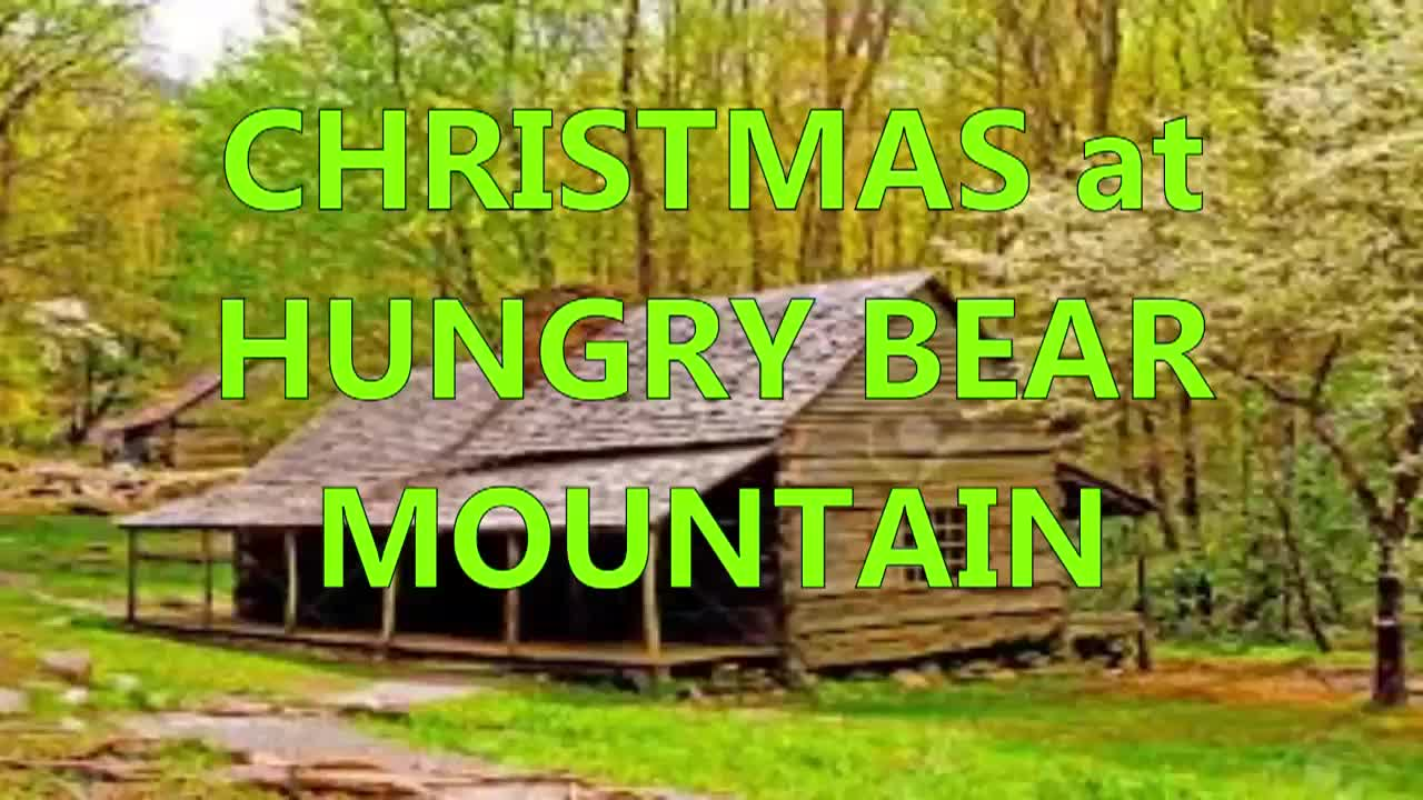 CHRISTMAS at HUNGRY BEAR MOUNTAIN  Part 1