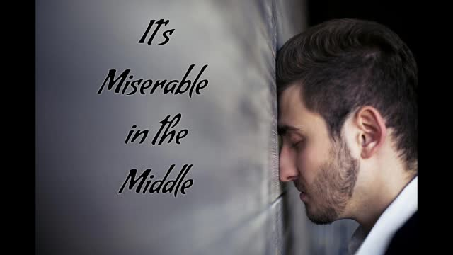 Its Miserable in the Middle