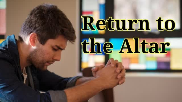 Return to the Altar Pt 2