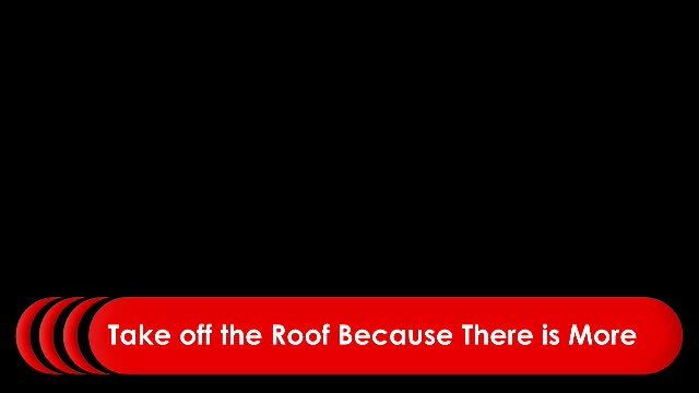 Take Off The Roof Because There is More