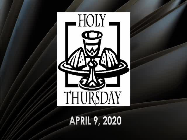 April 9 2020 Maundy Thursday Service