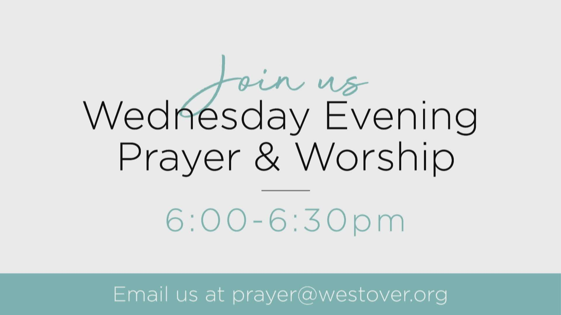 Wednesday Evening Prayer & Worship Service