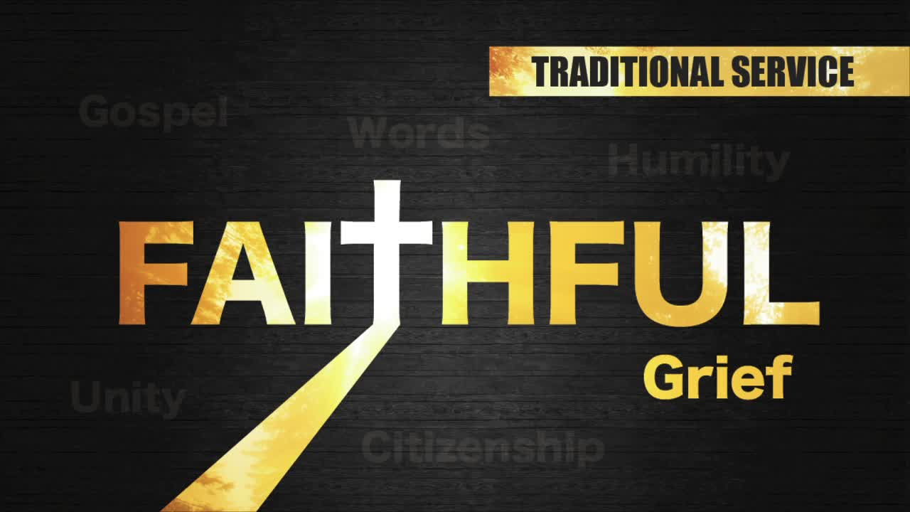 Faithful: Grief