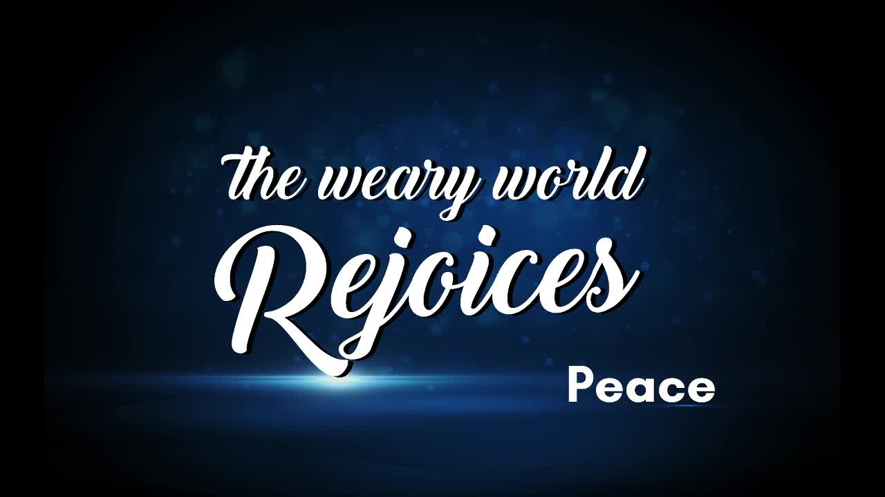 The Weary World Rejoices  Peace