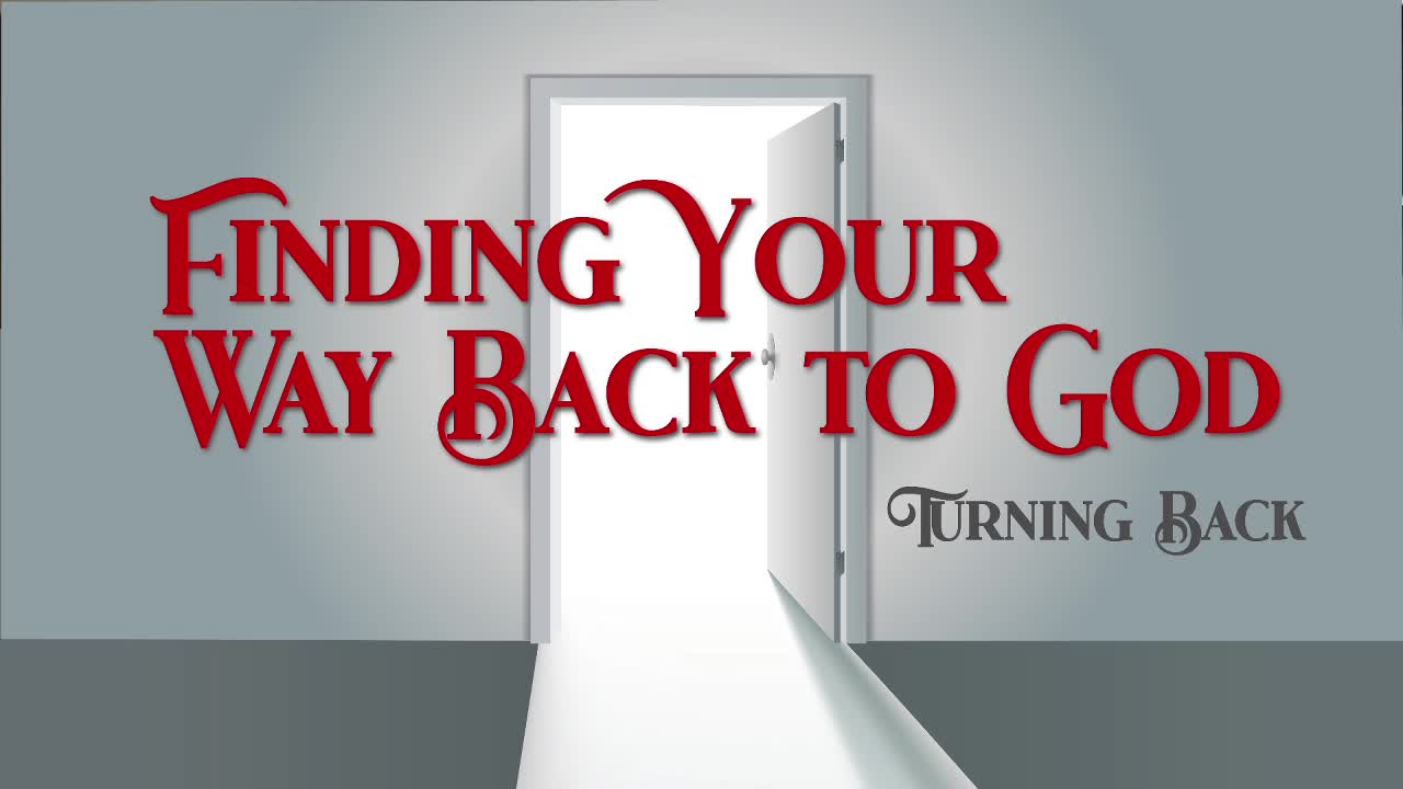 Finding Your Way Back To God  Turning Back