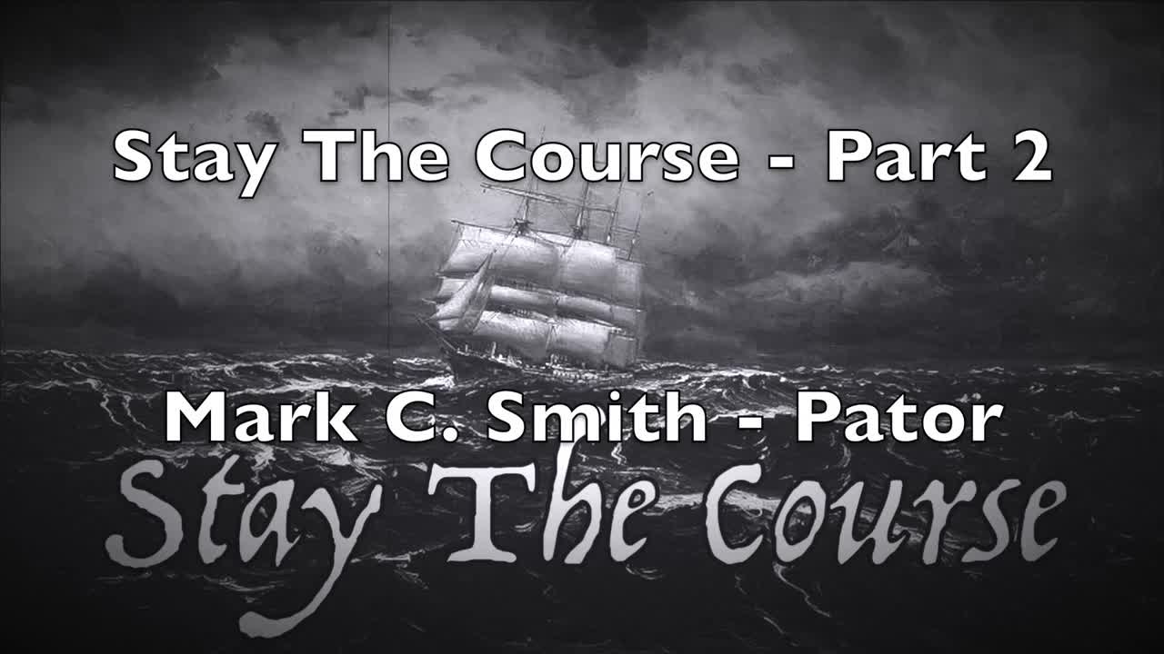 Stay The Course  Part 2