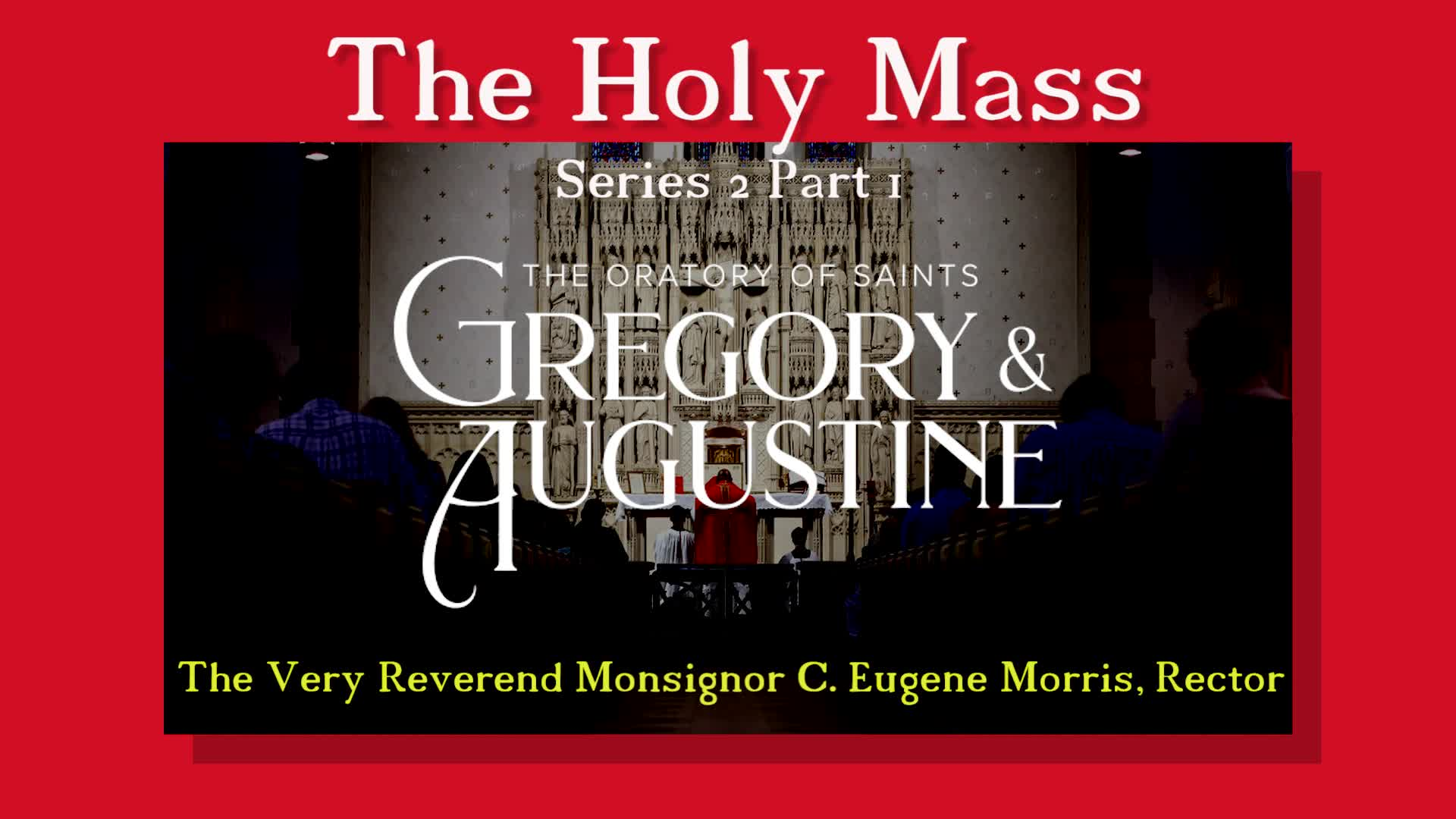 The Holy Mass Series 2 - Part 1