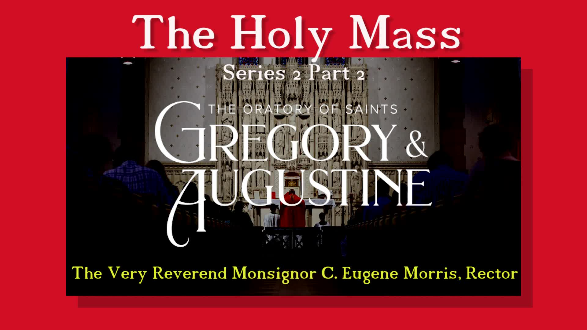 The Holy Mass Series 2 - Part 2